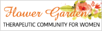 Flower Garden THERAPEUTIC COMMUNITY FOR WOMEN
